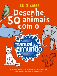 Desenhe 50 animais com o manual do mundo
